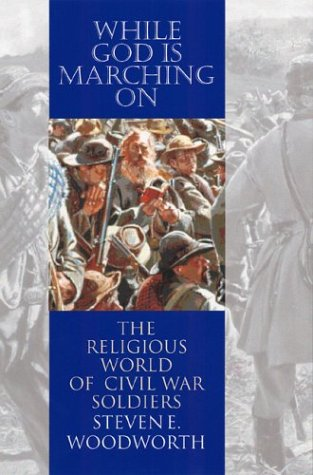 While God Is Marching On The Religious World of Civil War Soldiers  2001 edition cover