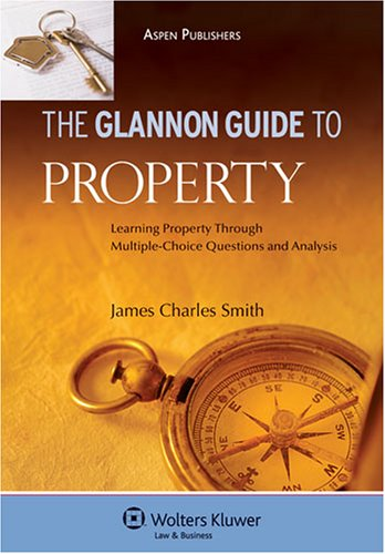 Glannon Guide to Property Learning Through Multiple Choice Student Manual, Study Guide, etc.  edition cover