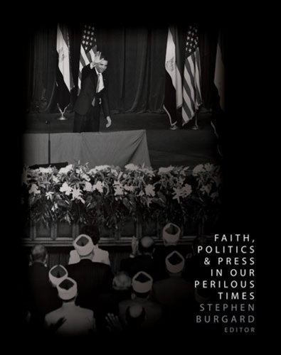 Faith Politics and Press in Our Perilous Times   2010 (Revised) 9780757577970 Front Cover