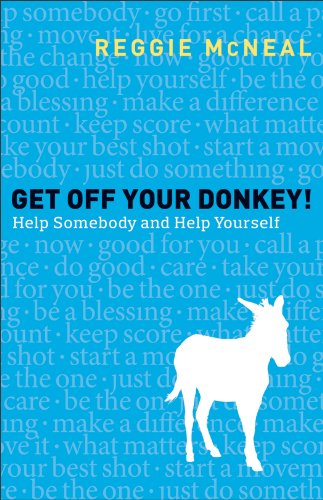Get off Your Donkey! Help Somebody and Help Yourself  2013 9780801014970 Front Cover