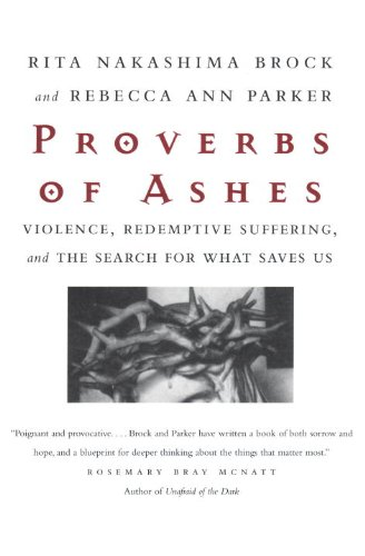 Proverbs of Ashes Violence, Redemptive Suffering, and the Search for What Saves Us  2002 (Reprint) edition cover