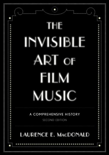 Invisible Art of Film Music A Comprehensive History 2nd 2013 edition cover
