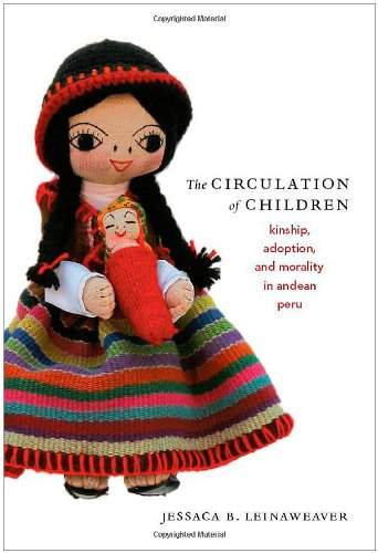 Circulation of Children Kinship, Adoption, and Morality in Andean Peru  2008 edition cover