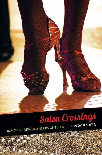 Salsa Crossings Dancing Latinidad in Los Angeles  2014 edition cover