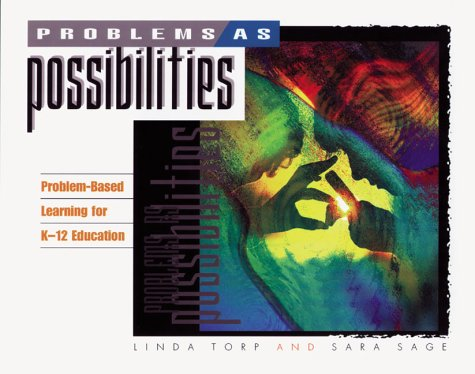 Problems As Possibilities Problem-Based Learning for K-12 Education 2nd 2002 edition cover