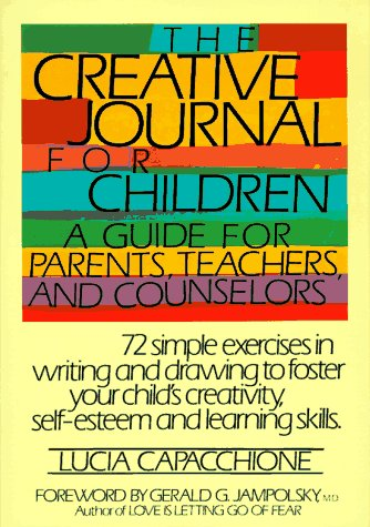 Creative Journal for Children A Guide for Parents, Teachers, and Counselors N/A edition cover