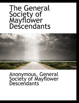 General Society of Mayflower Descendants  N/A 9781116087970 Front Cover