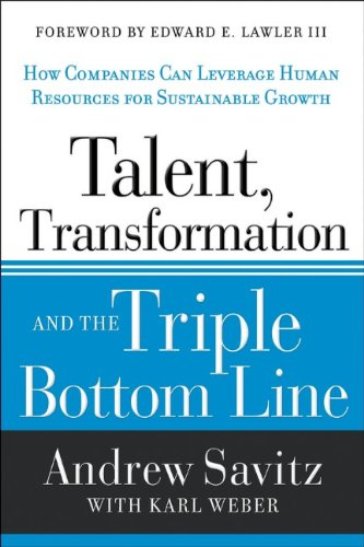 Talent, Transformation, and the Triple Bottom Line How Companies Can Leverage Human Resources to Achieve Sustainable Growth  2013 edition cover