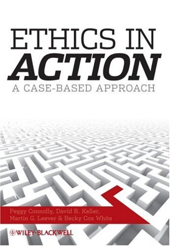 Ethics in Action A Case-Based Approach  2009 9781405170970 Front Cover