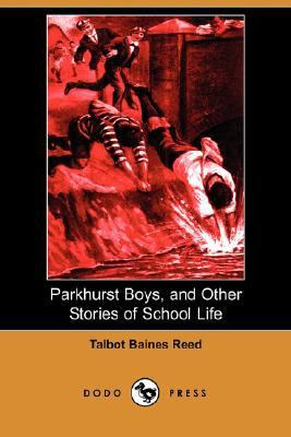 Parkhurst Boys, and Other Stories of School Life  N/A 9781406537970 Front Cover