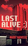 Last Alive  N/A 9781490345970 Front Cover