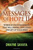 Messages of Hope Words of Encouragement That Will Inspire, Challenge and Lift up Your Spirit N/A 9781493542970 Front Cover