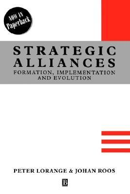 Strategic Alliances Formation, Implementation, and Evolution  1993 9781557864970 Front Cover