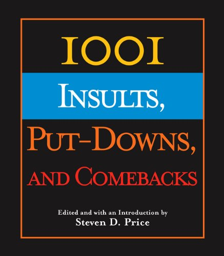 1001 Insults, Put-Downs, and Comebacks   2005 9781592287970 Front Cover