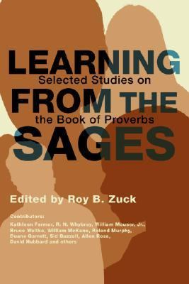 Learning from the Sages Selected Studies on the Book of Proverbs N/A 9781592443970 Front Cover