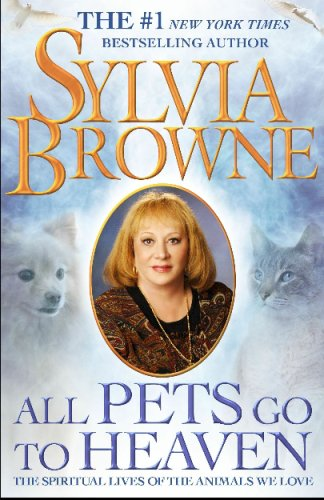 All Pets Go to Heaven: The Spiritual Lives of the Animals We Love  2009 edition cover
