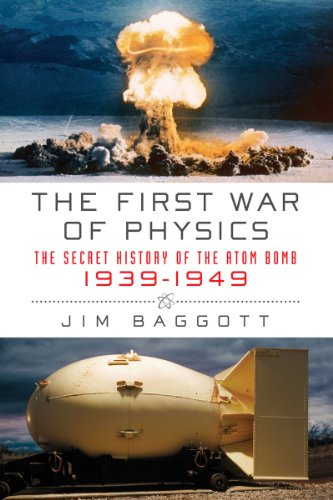 First War of Physics The Secret History of the Atom Bomb, 1939-1949 N/A edition cover