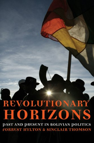 Revolutionary Horizons Past and Present in Bolivian Politics  2007 9781844670970 Front Cover
