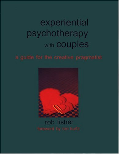 Experiential Psychotherapy with Couples A Guide for the Creative Pragmatist  2002 9781891944970 Front Cover