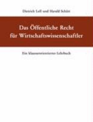 Das Öffentliche Recht für Wirtschaftswissenschaftler: Ein klausurorientiertes Lehrbuch N/A edition cover