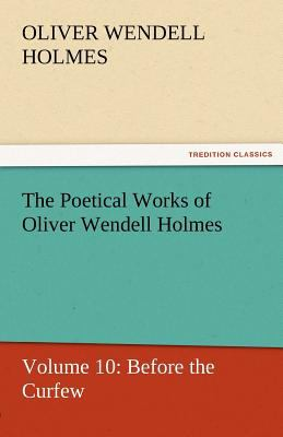 Poetical Works of Oliver Wendell Holmes  N/A 9783842429970 Front Cover
