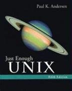 Just Enough UNIX  5th 2006 (Revised) 9780072952971 Front Cover
