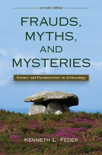 Frauds, Myths, and Mysteries Science and Pseudoscience in Archaeology 7th 2011 edition cover