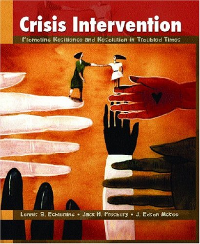 Crisis Intervention Promoting Resilience and Resolution in Troubled Times  2005 edition cover
