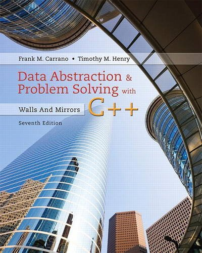 Data Abstraction & Problem Solving With C++: Walls and Mirrors  2016 9780134463971 Front Cover