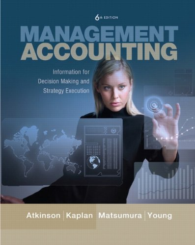 Management Accounting Information for Decision-Making and Strategy Execution 6th 2012 9780137024971 Front Cover