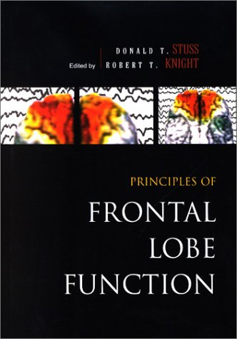 Principles of Frontal Lobe Function   2002 9780195134971 Front Cover