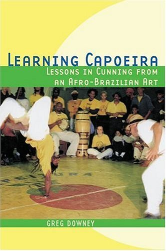 Learning Capoeira Lessons in Cunning from an Afro-Brazilian Art  2005 edition cover