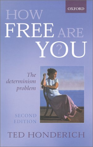 How Free Are You? The Determinism Problem 2nd 2002 (Revised) 9780199251971 Front Cover