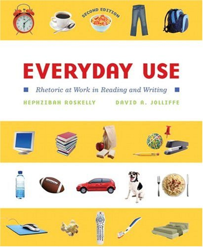 Everyday Use Rhetoric at Work in Reading and Writing 2nd 2009 edition cover