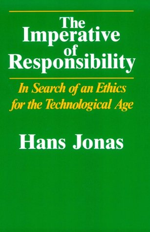 Imperative of Responsibility In Search of an Ethics for the Technological Age  1985 edition cover