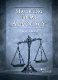 Mastering Trial Advocacy:   2013 edition cover