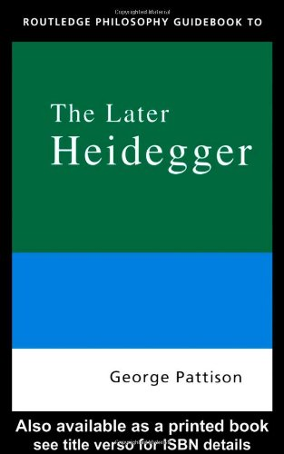 Routledge Philosophy Guidebook to the Later Heidegger   2000 edition cover