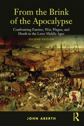 From the Brink of the Apocalypse Confronting Famine, War, Plague and Death in the Later Middle Ages 2nd 2009 (Revised) 9780415777971 Front Cover