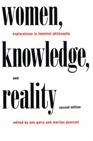 Women, Knowledge, and Reality Explorations in Feminist Philosophy 2nd 1997 (Revised) 9780415917971 Front Cover