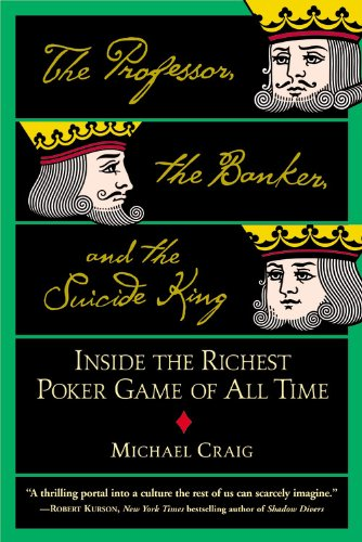 Professor, the Banker, and the Suicide King Inside the Richest Poker Game of All Time  2006 edition cover