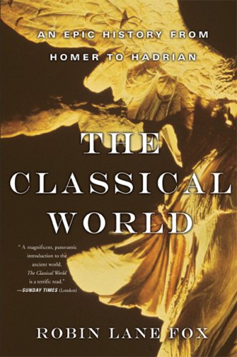 Classical World An Epic History from Homer to Hadrian N/A edition cover