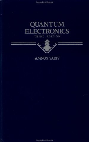 Quantum Electronics  3rd 1989 (Revised) edition cover
