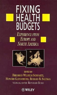 Fixing Health Budgets Experience from Europe and North America  1997 9780471964971 Front Cover