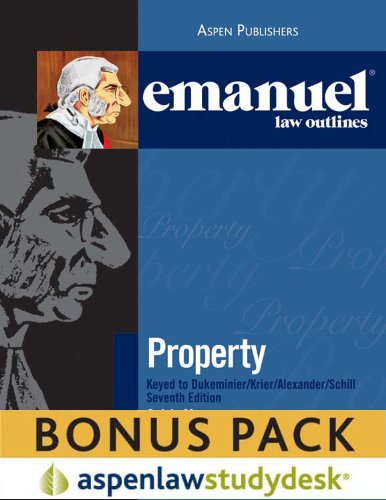 Emanuel Law Outlines - Property Keyed to Dukeminer/Krier/Alexander/Schill 7th 2010 (Student Manual, Study Guide, etc.) edition cover