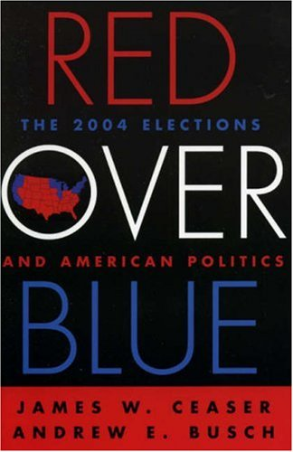 Red over Blue The 2004 Elections and American Politics  2005 9780742534971 Front Cover