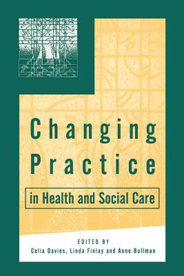 Changing Practice in Health and Social Care   2000 9780761964971 Front Cover