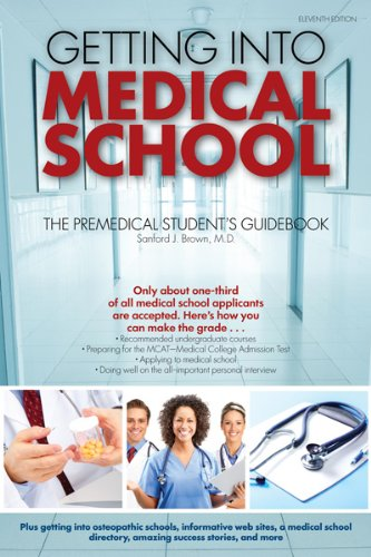 Getting into Medical School The Premedical Student's Guidebook 11th 2011 (Revised) edition cover