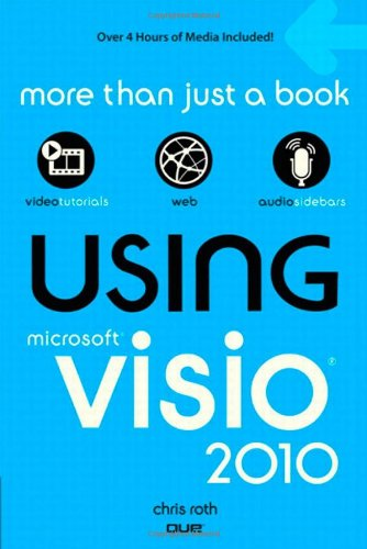 Using Microsoft Visio 2010   2011 (Revised) edition cover