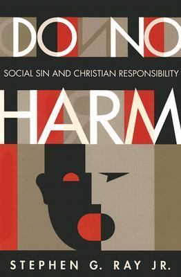 Do No Harm Social Sin and Christian Responsibility  2002 edition cover