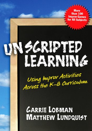 Unscripted Learning Using Inprov Activities Across the K-8 Curriculum  2007 edition cover